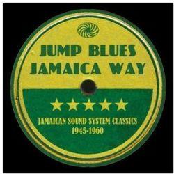 Różni Wykonawcy - Jump Blues Jamaica Way - Jamaican Sound System Classics 1945-1961