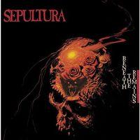 Pozostała muzyka rozrywkowa, BENEATH THE REMAINS - Sepultura (Płyta CD)