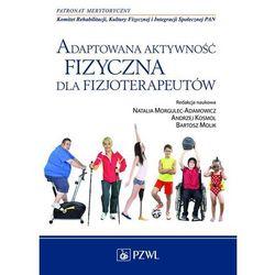 Adaptowana aktywność fizyczna dla fizjoterapeutów. - Dostępne od: 2014-11-15 (opr. miękka)