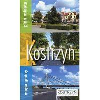 Mapy i atlasy turystyczne, Kostrzyn - Plan Miasta z Mapą Gminy (opr. miękka)