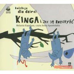 Kinga i jak ją rozgryźć. Książka audio CD MP3 - Melania Kapelusz
