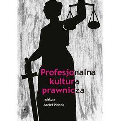 Profesjonalna kultura prawnicza (opr. miękka)