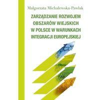 Biblioteka biznesu, Zarządzanie rozwojem obszarów wiejskich w Polsce w warunkach integracji europejskiej (opr. miękka)