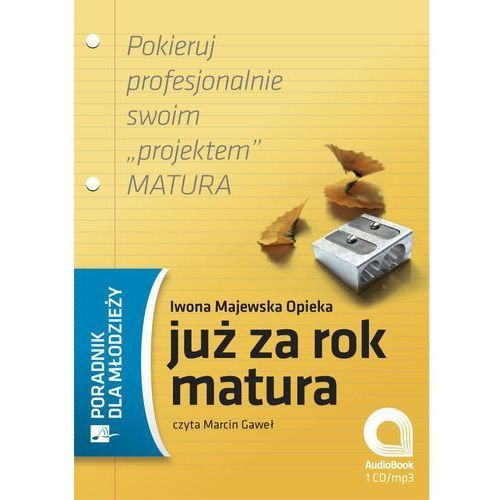Audiobooki, Już za rok matura - Iwona Majewska-Opiełka