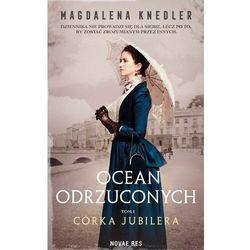 Ocean odrzuconych. Tom 1 Córka jubilera - Magdalena Knedler - ebook