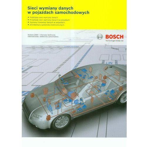 Książki o motoryzacji, Bosch Sieci wymiany danych w pojazdach samochodowych (opr. broszurowa)