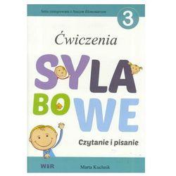 Ćwiczenia sylabowe 3 Czytanie i pisanie - Marta Kuchnik - książka (opr. broszurowa)