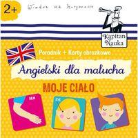 Książki dla dzieci, ANGIELSKI DLA MALUCHA MOJE CIAŁO KAPITAN NAUKA - HUBERT BOBROWSKI (opr. miękka)