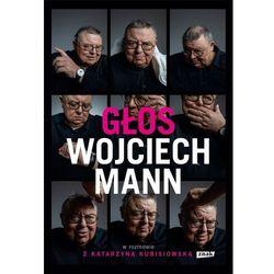 Głos wojciech mann w rozmowie z katarzyną kubisiowską - wojciech mann (opr. twarda)