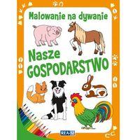 Książki dla dzieci, Kolorowanki dla dzieci. Malowanie na dywanie. Nasze gospodarstwo (opr. miękka)