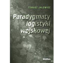 Paradygmaty logistyki wojskowej - Jałowiec Tomasz - książka (opr. broszurowa)
