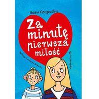 Literatura młodzieżowa, Za minutę pierwsza miłość (opr. twarda)
