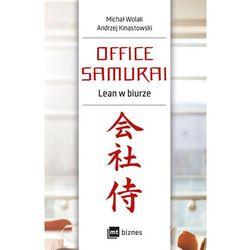 Office Samurai. Lean w biurze - MICHAŁ WOLAK OD 24,99zł DARMOWA DOSTAWA KIOSK RUCHU (opr. miękka)