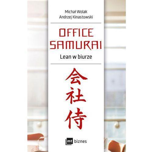 Biblioteka biznesu, Office Samurai. Lean w biurze - MICHAŁ WOLAK OD 24,99zł DARMOWA DOSTAWA KIOSK RUCHU (opr. miękka)