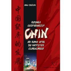 Rozwój gospodarczy Chin od roku 1978 do kryzysu globalnego - Ewa Cieślik - ebook