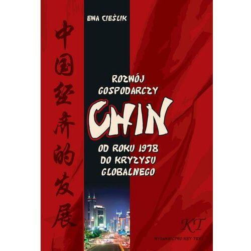 Biblioteka biznesu, Rozwój gospodarczy Chin od roku 1978 do kryzysu globalnego - Ewa Cieślik - ebook