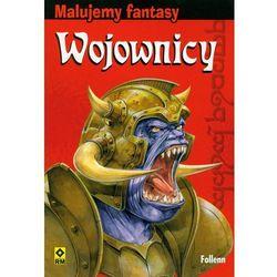 Malujemy fantasy Wojownicy - Follen Follen