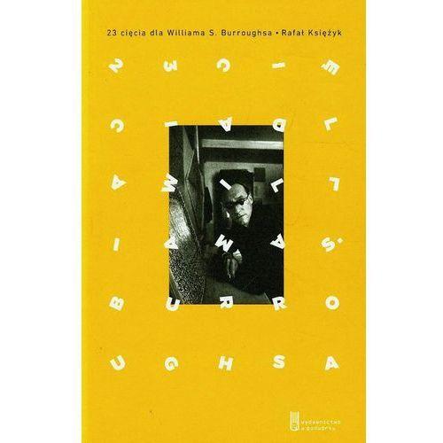 Literaturoznawstwo, 23 cięcia dla Williama S. Burroughsa (opr. miękka)