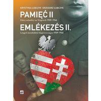 Albumy, Pamięć II. Polscy uchodźcy na Węgrzech 1939-1946 (opr. twarda)