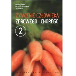 Żywienie człowieka zdrowego i chorego t.2 (opr. miękka)