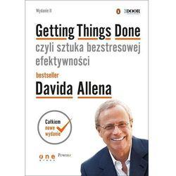 Getting Things Done czyli sztuka bezstresowej efektywności (opr. twarda)