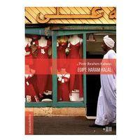 Reportaże, Egipt: Haram Halal - Wysyłka od 4,99 (opr. miękka)