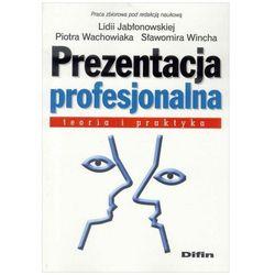 Prezentacja profesjonalna. Teoria i praktyka (opr. miękka)