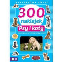Naklejki, 300 naklejek Psy i koty Naklejkowy świat