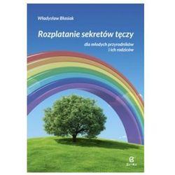 Rozplatanie sekretów tęczy dla młodych przyrodników i ich rodziców Władysław Błasiak