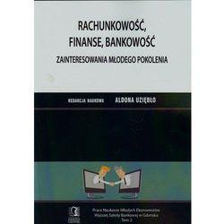 Rachunkowość, finanse, bankowość. Zainteresowania młodego pokolenia (opr. miękka)