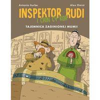 Książki dla dzieci, Tajemnica zaginionej mumii. Inspektor Rudi i Chin Cy Kor - ANTONIO ITURBE (opr. twarda)
