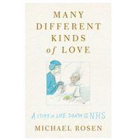 Książki do nauki języka, Many Different Kinds of Love - Rosen Michael - książka (opr. twarda)