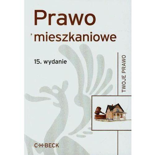Książki prawnicze i akty prawne, Prawo mieszkaniowe - Zamów teraz bezpośrednio od wydawcy (opr. miękka)