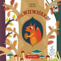 Książki dla dzieci, Witaj wiewiórko! kapitan nauka (opr. twarda)