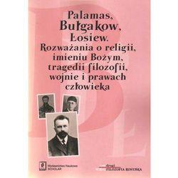 Palamas, Bułgakow, Łosiew (opr. miękka)