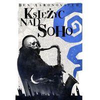Książki fantasy i science fiction, Księżyc nad Soho - Ben Aaronovitch DARMOWA DOSTAWA KIOSK RUCHU (opr. twarda)