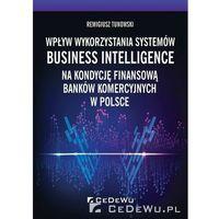 Biblioteka biznesu, Wpływ wykorzystania systemów Business... - Remigiusz Tunowski (opr. broszurowa)