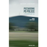 Przewodniki turystyczne, Przewodnik po Polsce z filozofią w tle. Tom 2. Dolny Śląsk - Grzegorz Senderecki - ebook