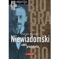 E-booki, Niewiadomski - zabić prezydenta