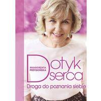 E-booki, Dotyk serca. Droga do poznania siebie - Małgorzata Przygońska (EPUB)