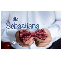 """Dla Sebastiana - seria """"Imiona"""" (opr. broszurowa)"""