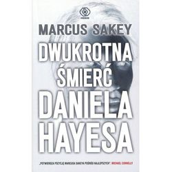 Dwukrotna śmierć Daniela Hayesa - Marcus Sakey (opr. miękka)