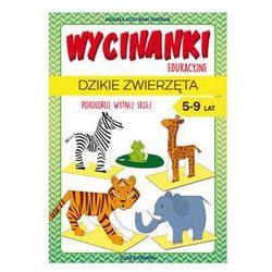 Wycinanki edukacyjne. Dzikie zwierzęta. Darmowy odbiór w niemal 100 księgarniach!