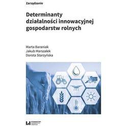 Determinanty działalności innowacyjnej gospodarstw rolnych (opr. miękka)