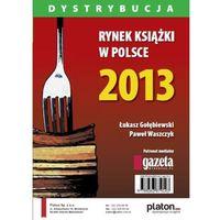E-booki, Rynek książki w Polsce 2013. Dystrybucja - Paweł Waszczyk, Łukasz Gołębiewski