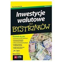 Książki o biznesie i ekonomii, Inwestycje walutowe dla bystrzaków. Wydanie II (opr. miękka)