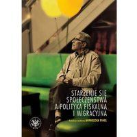 Publicystyka, eseje, polityka, Starzenie się społeczeństwa a polityka fiskalna i migracyjna - No author - ebook