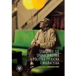 Starzenie się społeczeństwa a polityka fiskalna i migracyjna - No author - ebook