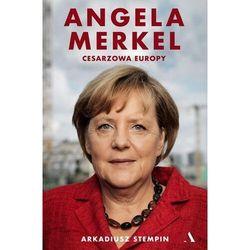 Angela merkel. cesarzowa europy (opr. twarda)