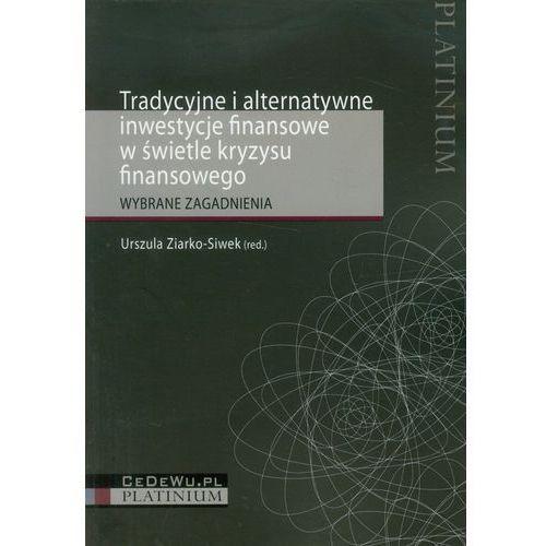 Biblioteka biznesu, Tradycyjne i alternatywne inwestycje finansowe w świetle kryzysu finansowego (opr. miękka)